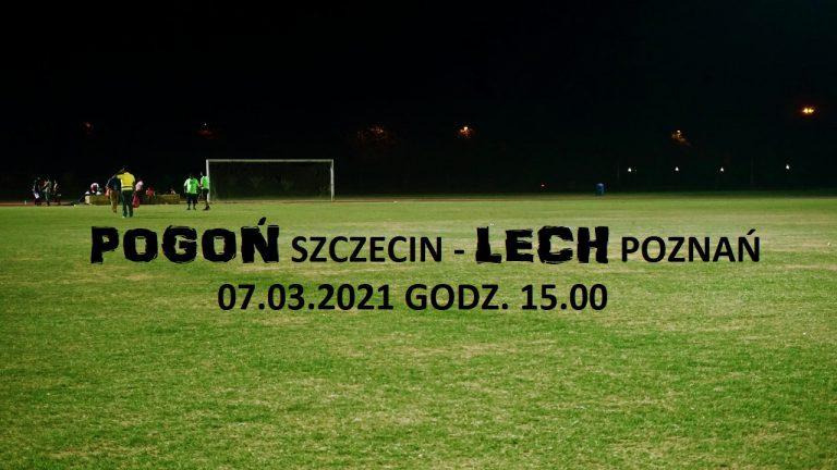 Pogoń Szczecin – Lech Poznań 20 kolejka: zapowiedź meczu